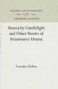 Cover Seneca by Candlelight and Other Stories of Renaissance Drama