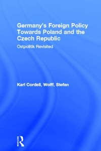 Cover Germany's Foreign Policy Towards Poland and the Czech Republic
