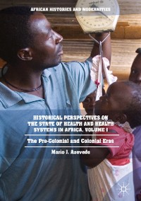 Cover Historical Perspectives on the State of Health and Health Systems in Africa, Volume I