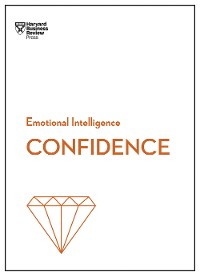 Cover Confidence (HBR Emotional Intelligence Series)