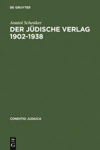 Cover Der Jüdische Verlag 1902–1938