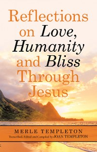 Cover Reflections on Love, Humanity and Bliss Through Jesus
