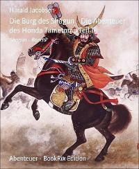 Cover Die Burg des Shogun - Die Abenteuer des Honda Tametomo Teil 1
