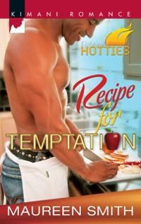 Cover Recipe for Temptation (Mills & Boon Kimani) (Kimani Hotties, Book 6)