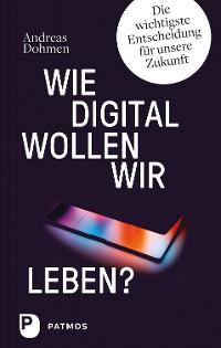 Cover Wie digital wollen wir leben?