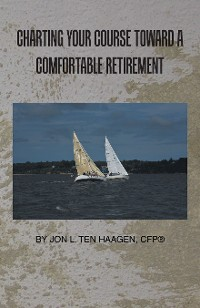 Cover Charting Your Course Toward a Comfortable Retirement