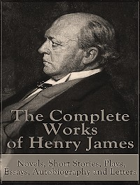 Cover The Complete Works of Henry James