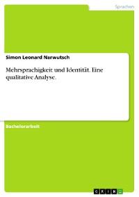 Cover Mehrsprachigkeit und Identität. Eine qualitative Analyse.
