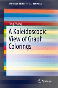 Cover A Kaleidoscopic View of Graph Colorings