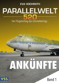 Cover Parallelwelt 520 - Band 1 - Ankünfte