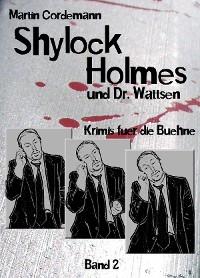 Cover Shylock Holmes und Dr. Wattsen