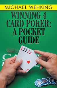 Cover Winning 4 Card Poker: a Pocket Guide