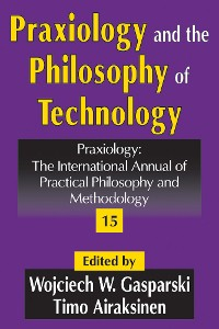 Cover Praxiology and the Philosophy of Technology