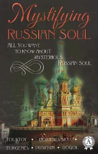 Cover Mystifying Russian soul All you want to know about mysterious Russian soul