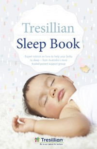 Cover Tresillian Sleep Book: Expert advice on how to help your baby to sleep - from Australia's most trusted parent support organisation