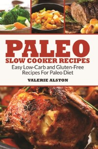 Cover Paleo Slow Cooker Recipes