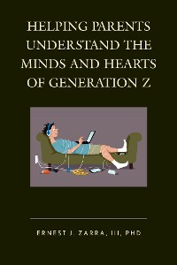 Cover Helping Parents Understand the Minds and Hearts of Generation Z