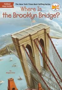 Cover Where Is the Brooklyn Bridge?