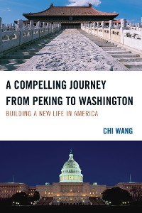 Cover A Compelling Journey from Peking to Washington
