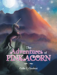 Cover The Adventures of Pinkacorn