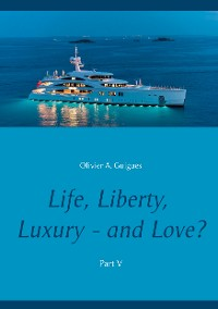 Cover Life, Liberty, Luxury - and Love? Part V