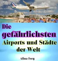 Cover Die gefährlichsten Airports und Städte der Welt