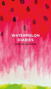 Cover The Watermelon Diaries