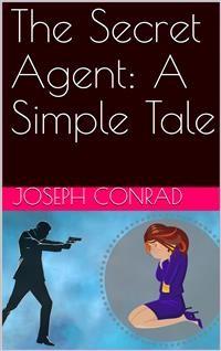 Cover The Secret Agent: A Simple Tale
