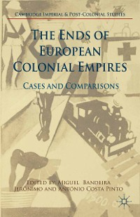 Cover The Ends of European Colonial Empires