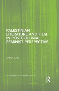 Cover Palestinian Literature and Film in Postcolonial Feminist Perspective