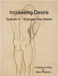 Cover Increasing Desire:  Episode V - Subconscious Needs