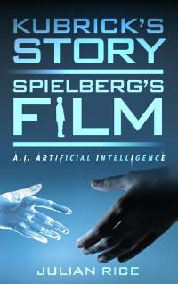 Cover Kubrick's Story, Spielberg's Film