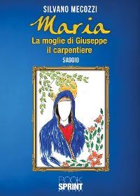 Cover Maria - La moglie di Giuseppe il carpentiere