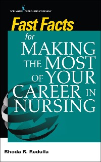Cover Fast Facts for Making the Most of Your Career in Nursing