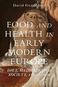 Cover Food and Health in Early Modern Europe
