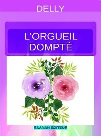 Cover L'Orgueil Dompté