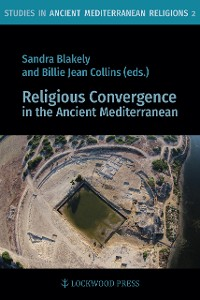 Cover Religious Convergence in the Ancient Mediterranean