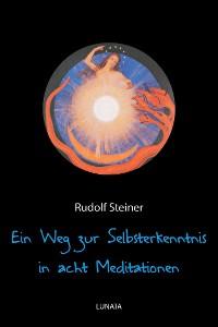 Cover Ein Weg zur Selbsterkenntnis des Menschen in acht Meditationen