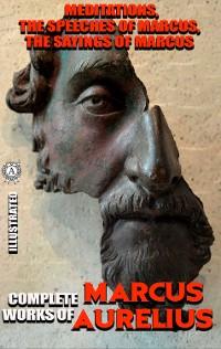 Cover Complete works of Marcus Aurelius. Illustrated