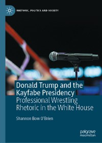 Cover Donald Trump and the Kayfabe Presidency