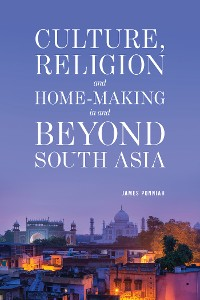 Cover Culture Religion and Home-making in and Beyond South Asia