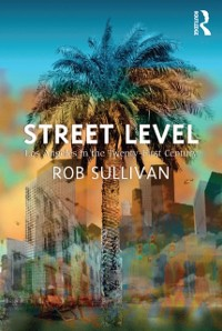 Cover Street Level: Los Angeles in the Twenty-First Century