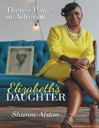 Cover Elizabeth's Daughter: There's Power In Adversity