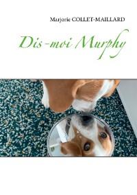 Cover Dis-moi Murphy