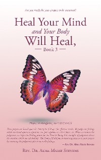 Cover Heal Your Mind and Your Body Will Heal, Book 3