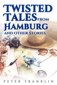 Cover Twisted Tales from Hamburg and Other Stories - Volume 1