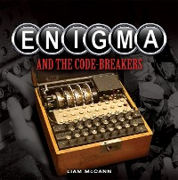 Cover Enigma and The Code Breakers