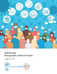 Cover Arab Society: Demographic and Social Trends - Issue No. 15