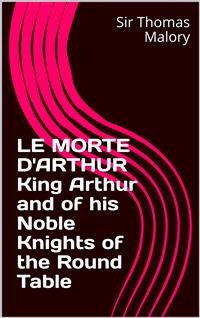 Cover LE MORTE D'ARTHUR King Arthur and of his Noble Knights of the Round Table