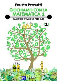 Cover Giochiamo con la Matematica 1